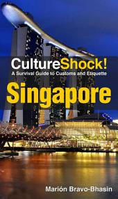 CultureShock! Singapore: A Survival Guide to Customs and Etiquette