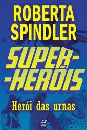 Super-Heróis - Herói das Urnas