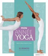 Mon année yoga: 52 séances et 250 postures de yoga