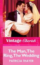 The Man  The Ring  The Wedding  Mills   Boon Vintage Cherish  PDF