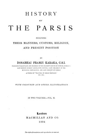 History of the Parsis Including Their Manners  Customs  Religion and Present Position