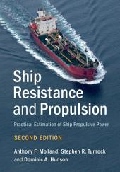 Ship Resistance and Propulsion: Practical Estimation of Ship Propulsive Power, Edition 2