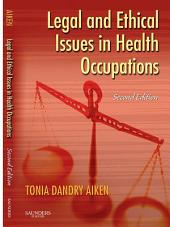 Legal and Ethical Issues in Health Occupations - E-Book: Edition 2