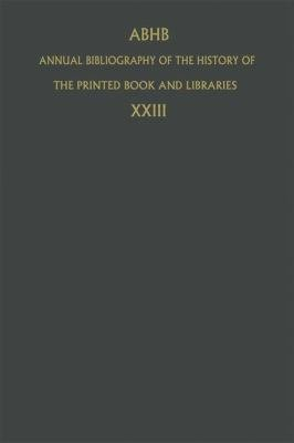 Annual Bibliography of the History of the Printed Book and Libraries PDF