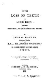 On the loss of teeth and loose teeth: on the best means of restoring them
