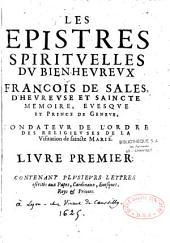 Les Epistres spirituelles du bien-heureux François de Sales: livre I à VII