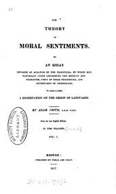 The Theory of Moral Sentiments: Or, An Essay Towards an Analysis of the Principles