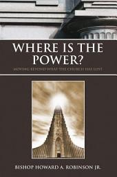 Where Is the Power?: Moving Beyond What the Church Has Lost