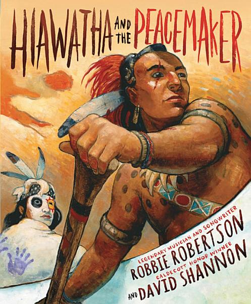 Download Hiawatha and the Peacemaker Book
