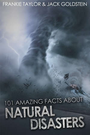 101 Amazing Facts about Natural Disasters PDF