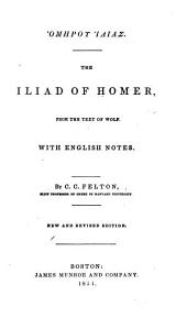 The Iliad of Homer: from the text of Wolf. With English notes