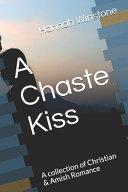 A Chaste Kiss