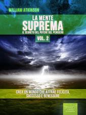 La Mente Suprema vol. 2: Il Segreto del potere del Pensiero