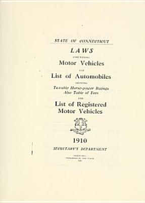 Laws concerning motor vehicles and list of automobiles showing taxable horse power ratings  also table of fees  and List of registered motor vehicles PDF