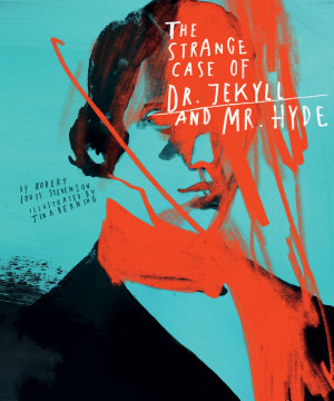 Classics Reimagined  The Strange Case of Dr  Jekyll and Mr  Hyde