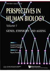 Perspectives In Human Biology: Genes, Ethnicity And Ageing