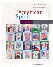 The American Spirit: U.S. History as Seen by Contemporaries: Volume 2, Edition 12