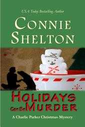 Holidays Can Be Murder: A Charlie Parker Christmas Mystery Novella