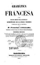 Gramática francesa, ó sea, Tratado completo de las diferencias gramaticales de la lengua francesa comparada con la española