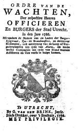 Ordre van de wachten, der respective heeren officieren en burgers der stad Utrecht. In [...] 1786