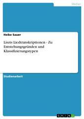 Liszts Liedtranskriptionen - Zu Entstehungsgründen und Klassifizierungstypen