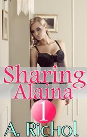 Sharing Alaina 1 (FREE Babysitter Lesbian Menage Romance Taboo Erotica)