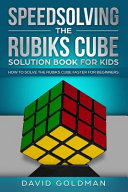 Speedsolving the Rubiks Cube Solution Book For Kids PDF