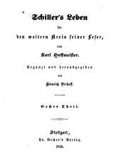 Schiller's Leben für den weitern Kreis seiner Leser: Bände 1-2
