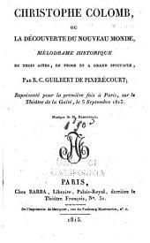 Christophe Colomb; ou, La découverte du Nouveau monde: mélodrame historique en trois actes, en prose et à grand spectacle