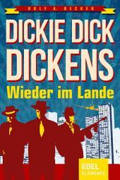 Dickie Dick Dickens – Wieder im Lande