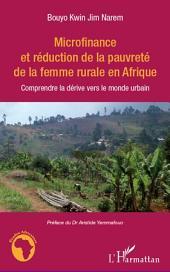 Microfinance et réduction de la pauvreté de la femme rurale en Afrique: Comprendre la dérive vers le monde urbain