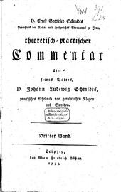 Theoretisch-practischer Commentar über seines Vaters, J.L. Schmidts, practisches Lehrbuch von gerichtlichen Klagen und Einreden: Band 3