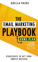 The Email Marketing Playbook   New Strategies to Get Your Emails Noticed PDF