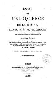 Essai sur l'éloquence de la chaire, 3: éloges, panégyriques, discours, Volume3