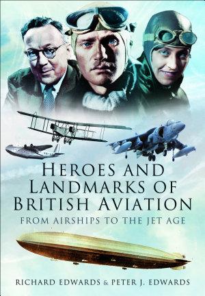 Heroes and Landmarks of British Aviation PDF