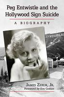 Peg Entwistle and the Hollywood Sign Suicide PDF