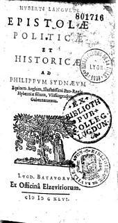 Huberti Langueti Epistolae politicae et historicae ad Philippum Sydnaeum equitem Anglum