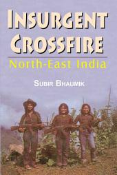 Insurgent Crossfire: North-East India