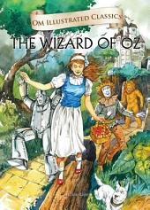 The Wizard of Oz : Om Illustrated Classics