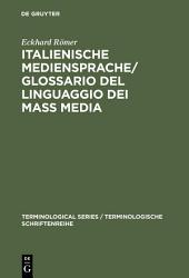 Italienische Mediensprache / Glossario del linguaggio dei mass media: Handbuch. Italiano - tedesco