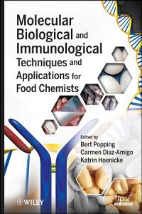 Molecular Biological and Immunological Techniques and Applications for Food Chemists PDF