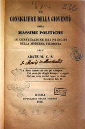 Il consigliere della gioventù, ossia Massime politiche in confutazione dei principj della moderna filosofia