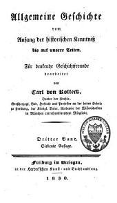 Allgemeine Geschichte vom Anfang der historischen Kenntniss bis auf unsere Zeiten: Für denkende Geschichtfreunde bearbeitet, Band 3