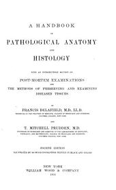 A Handbook of Pathological Anatomy and Histology: With an Introductory Section on Post-mortem Examinations and the Methods of Preserving and Examining Diseased Tissues