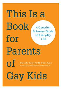 This is a Book for Parents of Gay Kids Book