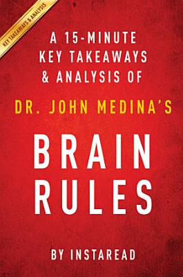 Brain Rules  by Dr  John Medina   A 15 minute Key Takeaways   Analysis PDF