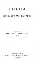 Apocryphal Gospels, Acts, and Revelations