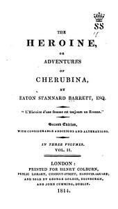 The Heroine: Or, Adventures of Cherubina, Volume 2