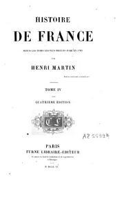 Histoire de France depuis les temps les plus reculés jusqu'en 1789: Volume4