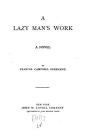 A Lazy Man's Work: A Novel
